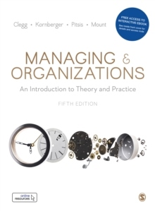 Managing and Organizations - An Introduction to Theory and Practice