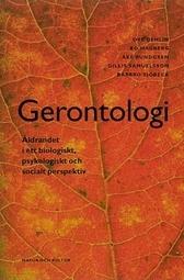 Gerontologi : Åldrandet i ett biologiskt, psykologiskt och socia