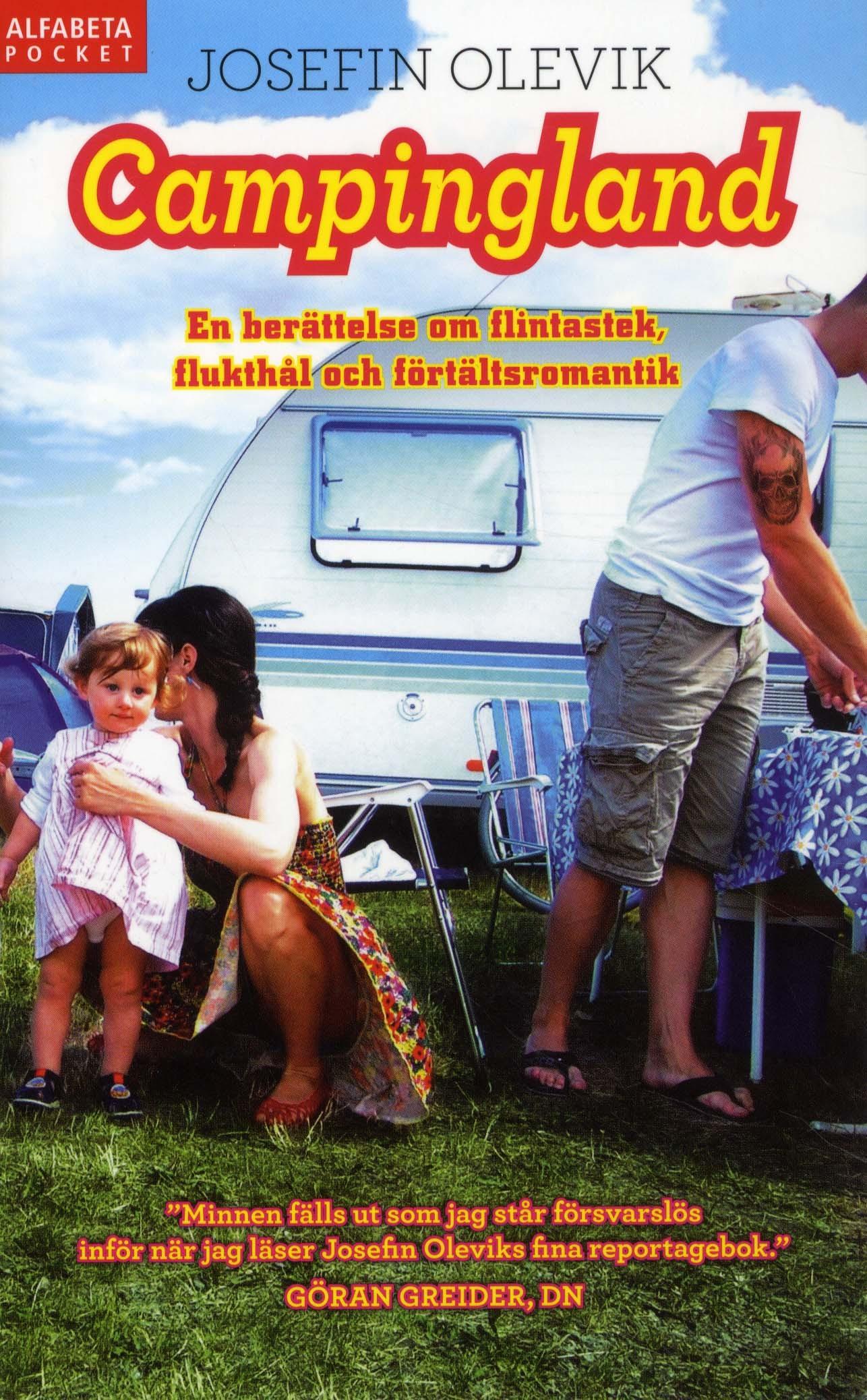 Campingland : en berättelse om flintastek, flukthål och förtältsromantik