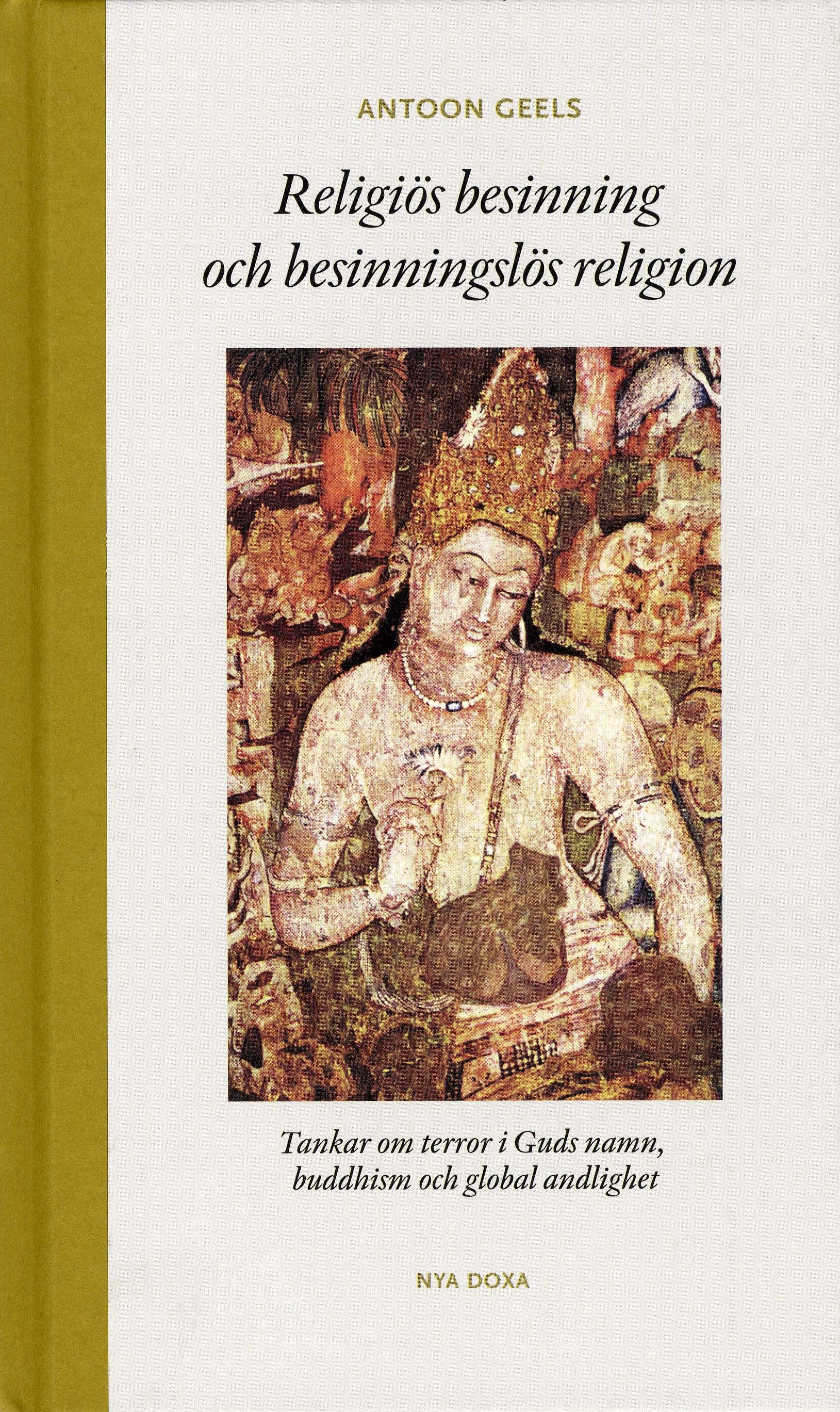 Religiös besinning och besinningslös religion : tankar om terror i Guds namn, buddhism och global andlighet
