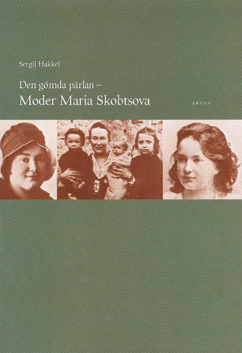 Den gömda pärlan : Moder Maria Skobtsova