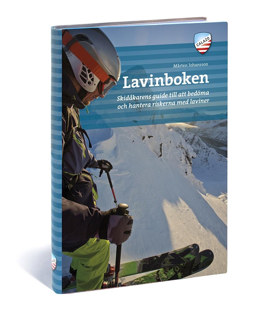 Lavinboken : skidåkarens guide till att bedöma och hantera riskerna med laviner