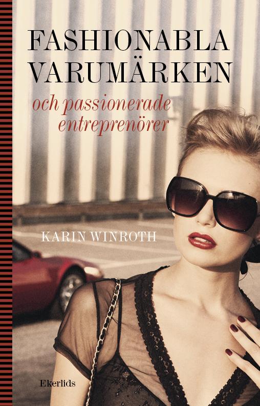 Fashionabla varumärken och passionerade entreprenörer