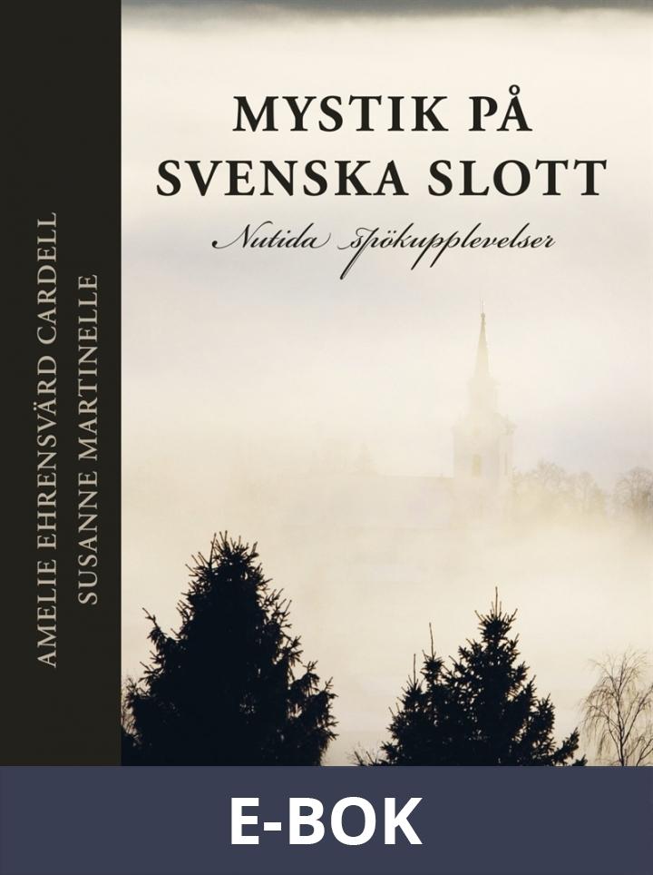 Mystik på svenska slott : Nutida spökupplevelser, E-bok