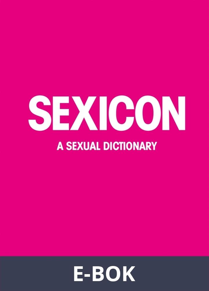 SEXICON : A sexual dictionary (PDF), E-bok