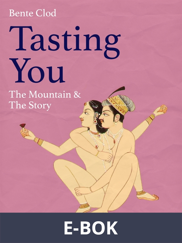Tasting You: The Mountain & The Story, E-bok