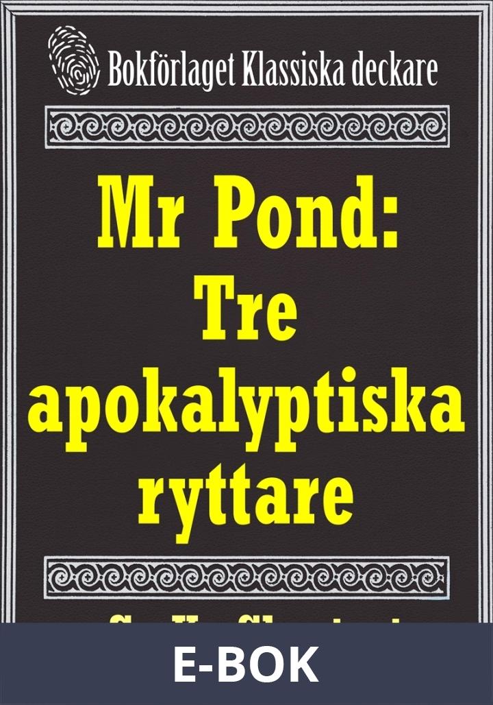 Mr Pond: Tre apokalyptiska ryttare. Återutgivning av text från 1937, E-bok