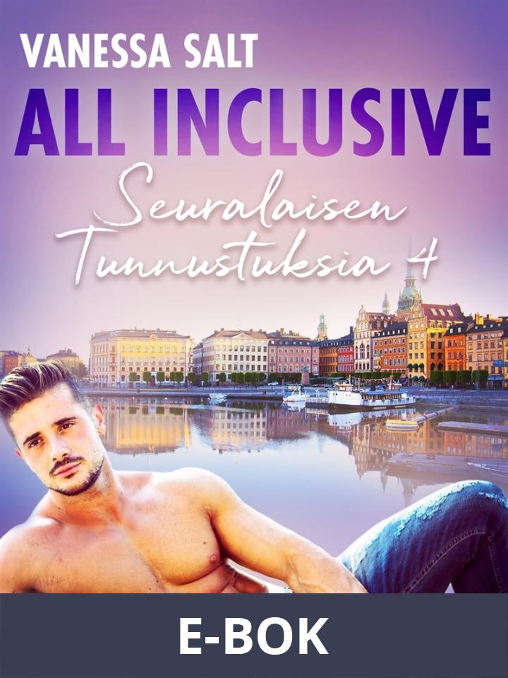 All Inclusive – Seuralaisen Tunnustuksia 4, E-bok