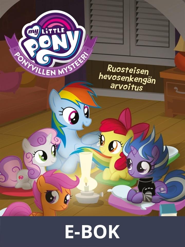 My Little Pony - Ponyvillen Mysteeri - Ruosteisen hevosenkengän arvoitus, E-bok